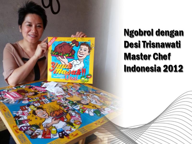 Ngobrol dengan Desi Master Chef Indonesia 2012
